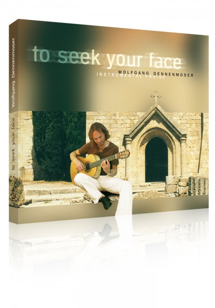 To seek your face (Wolfgang Dennenmoser)